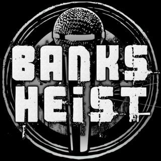 Banks Heist