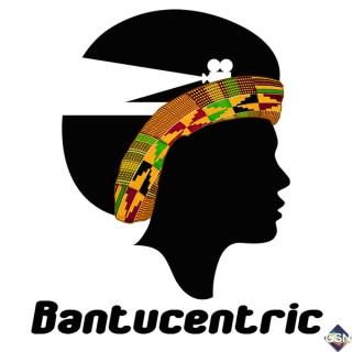Bantucentric