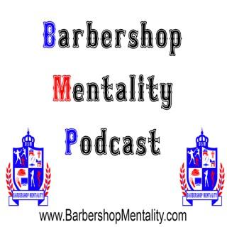 Barbershop Mentality Podcast