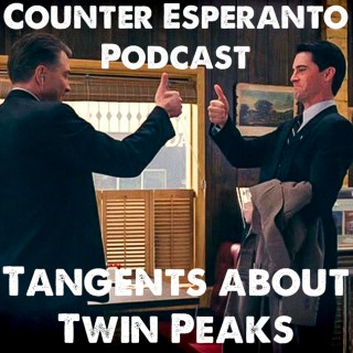 Counter Esperanto Podcast: Tangents About Twin Peaks