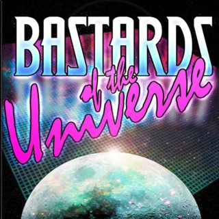 Bastards of the Universe