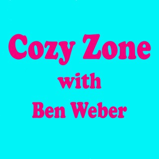 COZY ZONE with Ben Weber