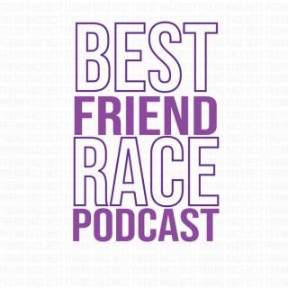 Best Friend Race Podcast