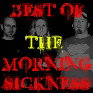 Best of the Morning Sickness Podcast