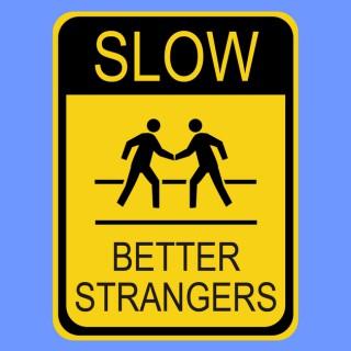 Better Strangers