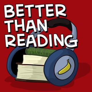 Better Than Reading