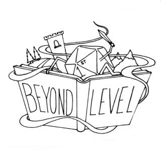 Beyond 1st Level