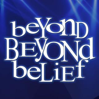 Beyond Beyond Belief