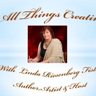 All Things Creative with Linda Riesenberg Fisler