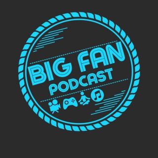Big Fan Podcast - big fan podcast