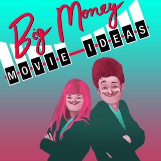 Big Money Movie Ideas