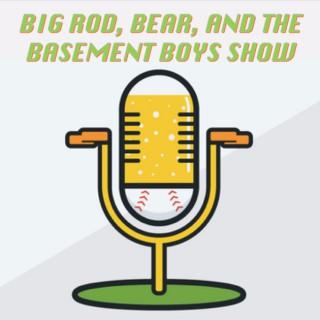 Big Rod, Bear, and The Basement Boys Show