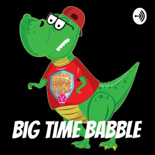 Big Time Babble
