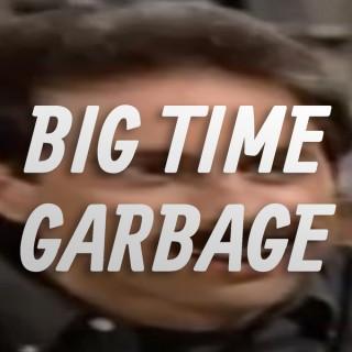Big Time Garbage