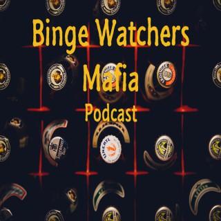 Binge Watchers Mafia
