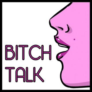 Bitch Talk