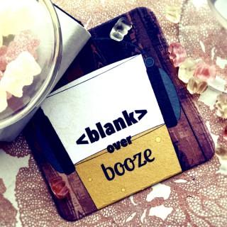 Blank Over Booze