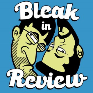 Bleak In Review