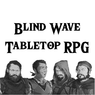 Blind Wave Tabletop Roleplaying