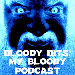 Bloody Bits/My Bloody Podcast