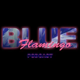 Blue Flamingo Podcast