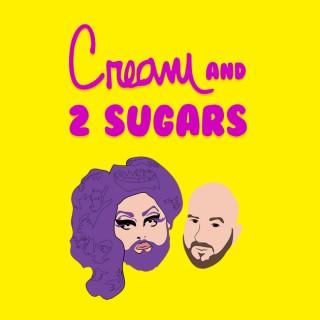 Cream and 2 Sugars