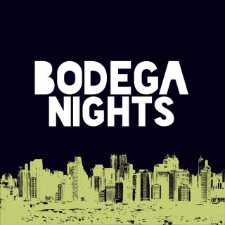 Bodega Nights