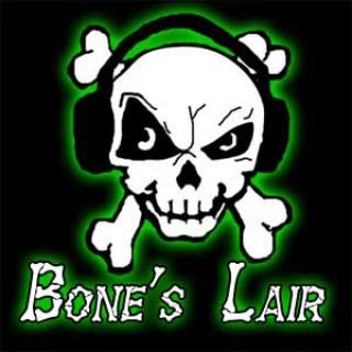 Bone's Lair Podcast