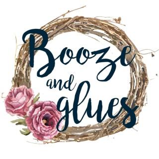 Booze and Glues