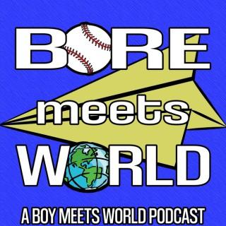 Bore Meets World: A Boy Meets World Podcast