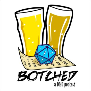 Botched: A D&D Podcast