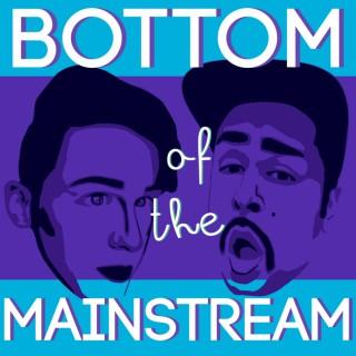 Bottom of the Mainstream