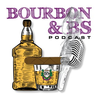 Bourbon and BS Podcast