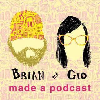 Brian & Gio Made a Podcast