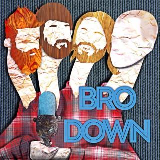 Bro Down