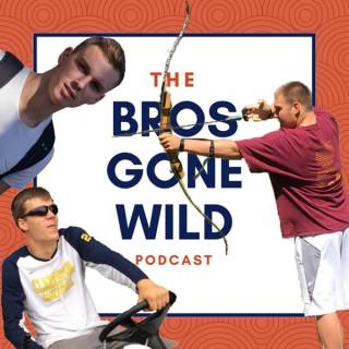 Bros Gone Wild Podcast