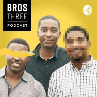 Bros Three Podcast