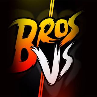 BROS VS