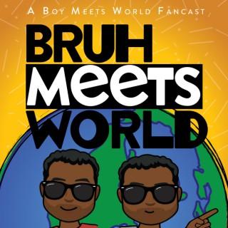 Bruh Meets World: A Boy Meets World Fancast