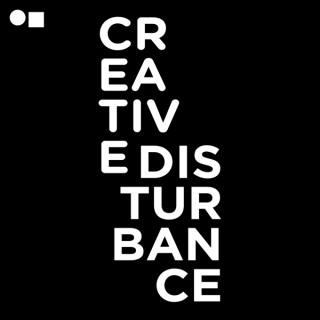 Creative Disturbance