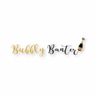 Bubbly Banter
