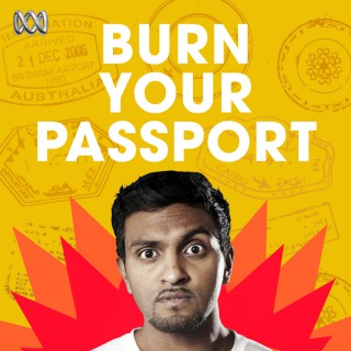 Burn Your Passport with Nazeem Hussain