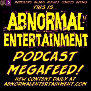 Abnormal Entertainment - Podcasts, Movies, Comics and more!