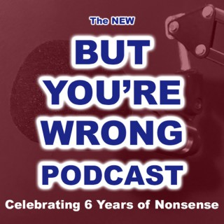 But You're Wrong Podcast