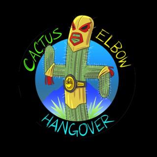 Cactus. Elbow. Hangover.