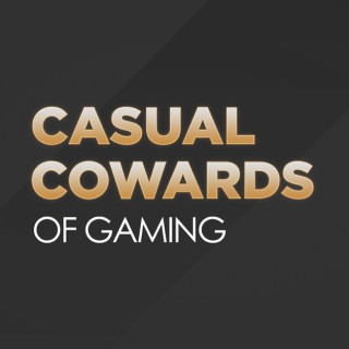 Casual Cowards of Gaming