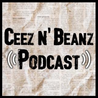 Ceez N' Beanz Podcast