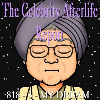 Celebrity Afterlife Report