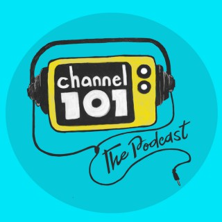 Channel 101: The Podcast