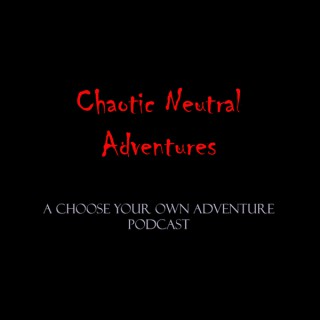 Chaotic Neutral Adventures